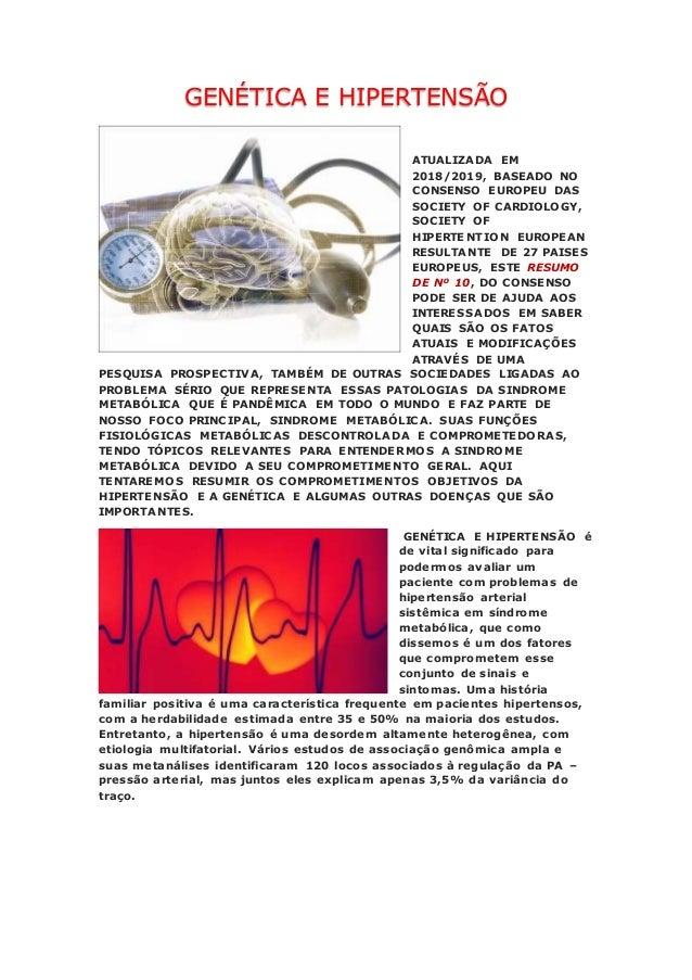 GENÉTICA E HIPERTENSÃO ATUALIZADA EM 2018/2019, BASEADO NO CONSENSO EUROPEU DAS SOCIETY OF CARDIOLOGY, SOCIETY OF HIPERTEN...