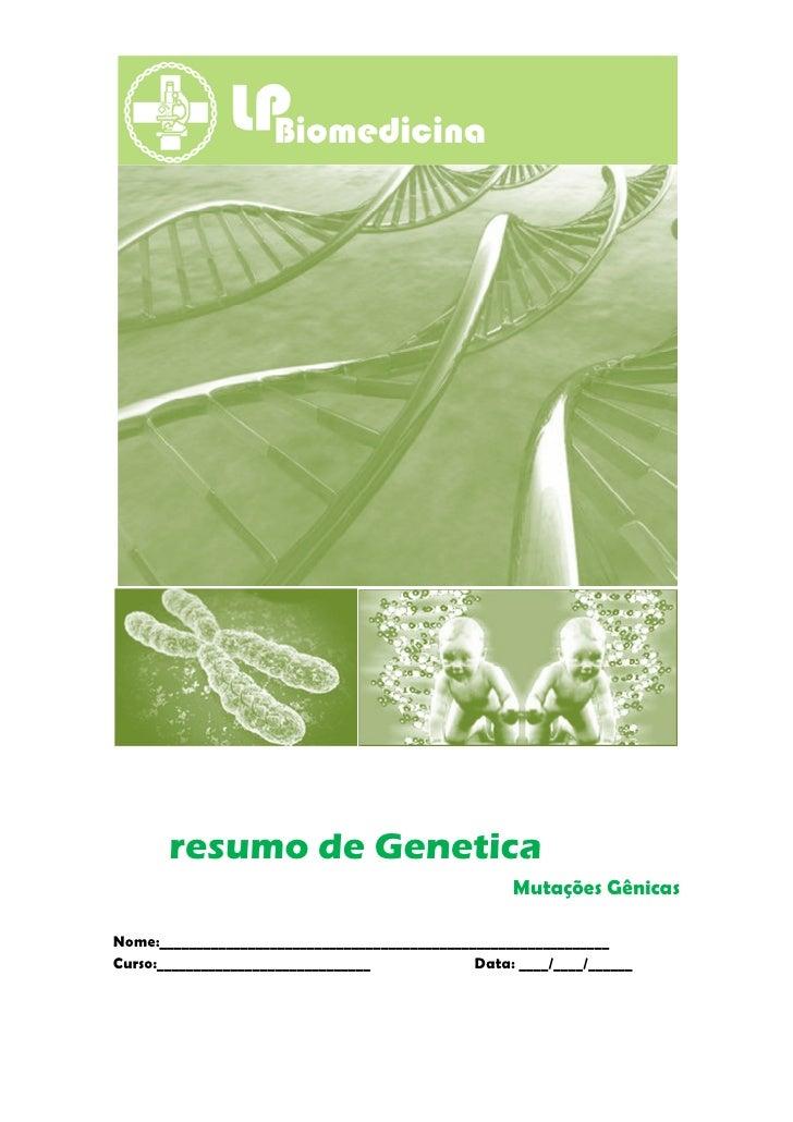 resumo de Genetica                                                     Mutações GênicasNome:______________________________...