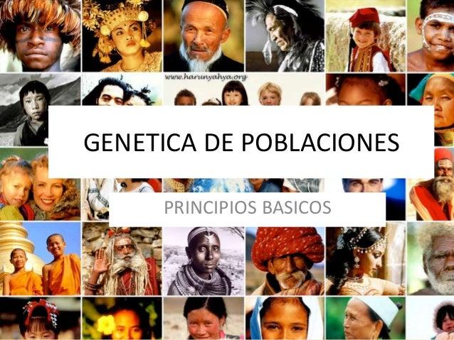 GENETICA DE POBLACIONES  PRINCIPIOS BASICOS