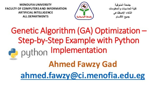 Genetic Algorithm (GA) Optimization – Step-by-Step Example with Python Implementation Ahmed Fawzy Gad ahmed.fawzy@ci.menof...