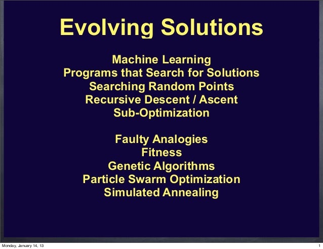 Evolving Solutions                                Machine Learning                         Programs that Search for Soluti...