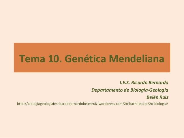 Tema 10. Genética Mendeliana                                                        I.E.S. Ricardo Bernardo               ...
