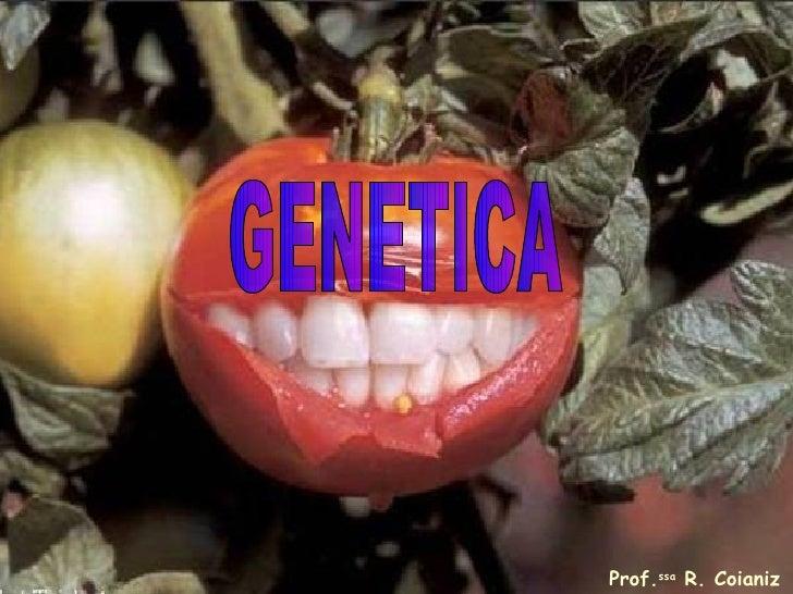 Prof. ssa  R. Coianiz GENETICA