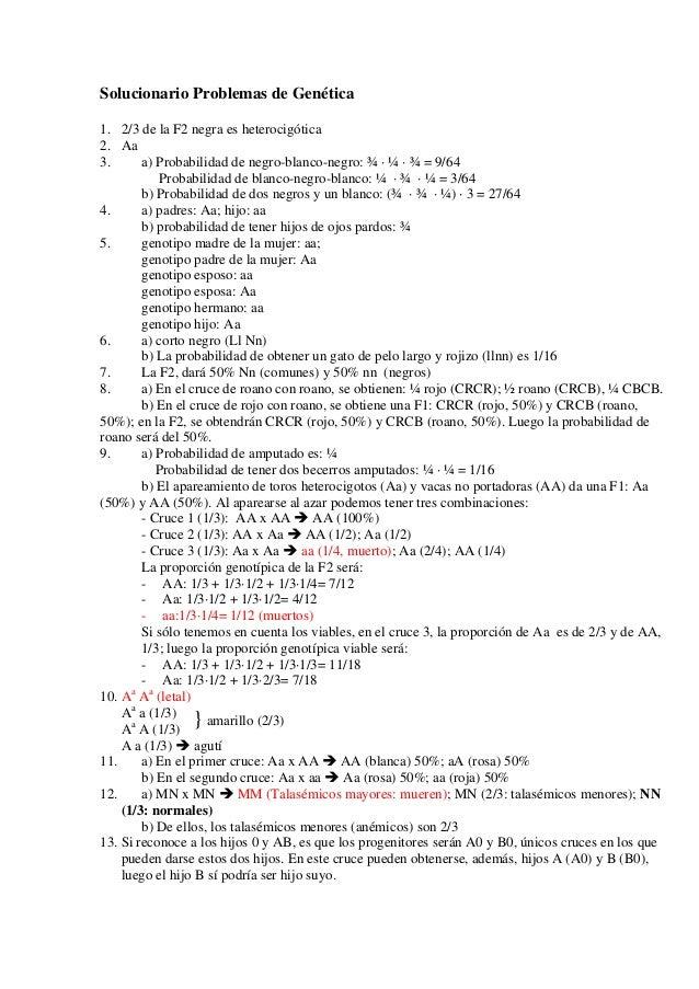 Solucionario Problemas de Genética1. 2/3 de la F2 negra es heterocigótica2. Aa3.      a) Probabilidad de negro-blanco-negr...