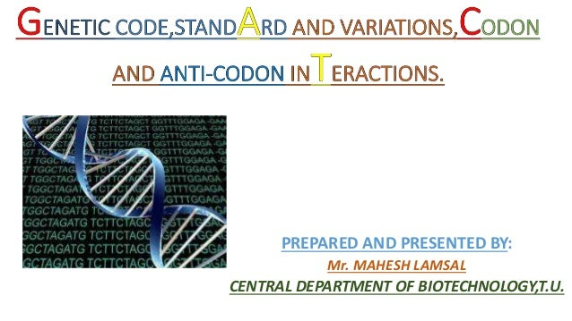 PREPARED AND PRESENTED BY: Mr. MAHESH LAMSAL CENTRAL DEPARTMENT OF BIOTECHNOLOGY,T.U.