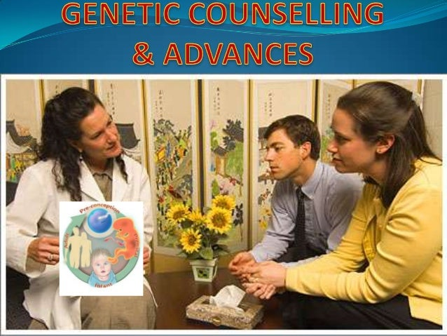 Genetic counseling It is the process of evaluating family history & medical  records, ordering genetic tests, evaluating ...