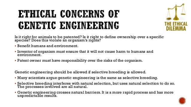 morality of genetic engineering The callousness of the anti-genetic-engineering activists should opposition to genetic engineering is is opposition to genetic engineering moral 0 shares.