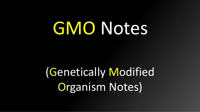 GMO Notes (Genetically Modified Organism Notes)