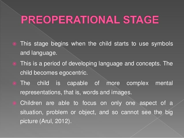  This stage is characterized by the appropriate use of logic.  The child is able to sort objects in an order according t...