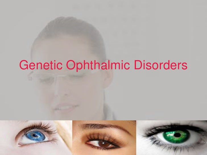 Genetic Ophthalmic Disorders