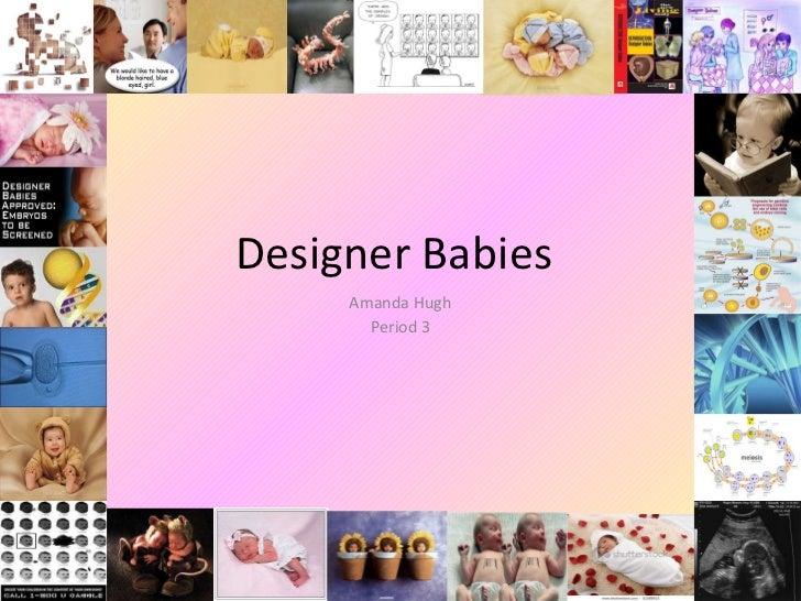 Designer Babies Amanda Hugh Period 3