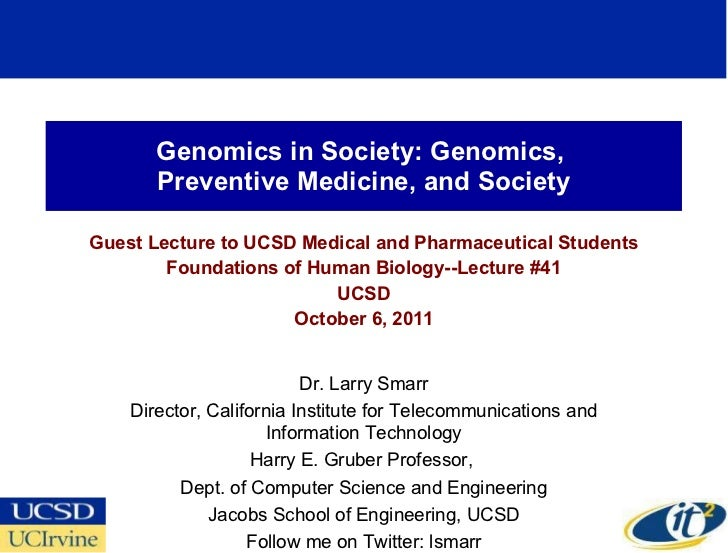 Genomics in Society: Genomics,  Preventive Medicine, and Society Guest Lecture to UCSD Medical and Pharmaceutical Students...