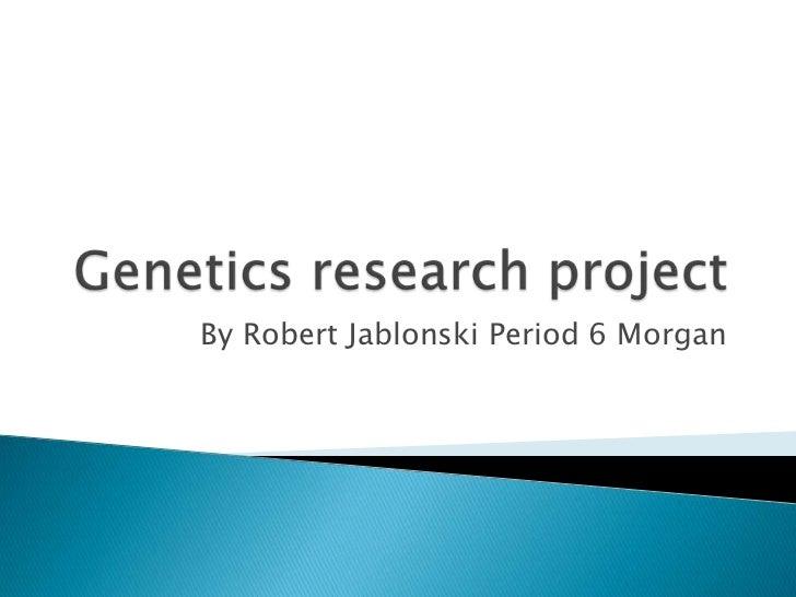 genetics project Genetics project by mollyanne nealm rs m attes pe ri od 8 bio lo gy.
