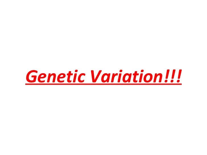 Genetic Variation!!!