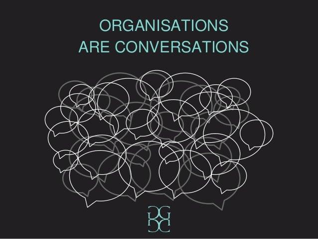 ORGANISATIONS ARE CONVERSATIONS