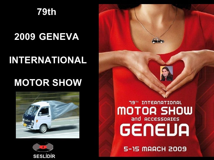 SESLİDİR 79th  2009   GENEVA  INTERNATIONAL MOTOR SHOW