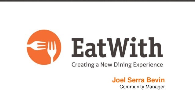 Creating a New Dining Experience  Joel Serra Bevin Community Manager