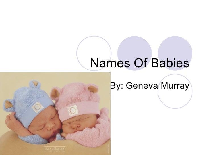 Names Of Babies By: Geneva Murray
