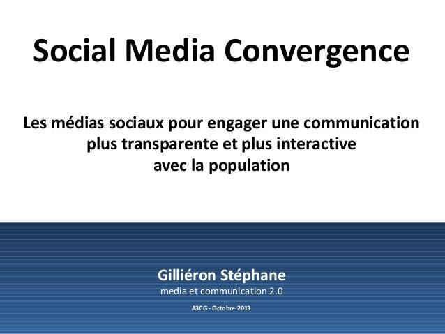 Social Media Convergence Les médias sociaux pour engager une communication plus transparente et plus interactive avec la p...