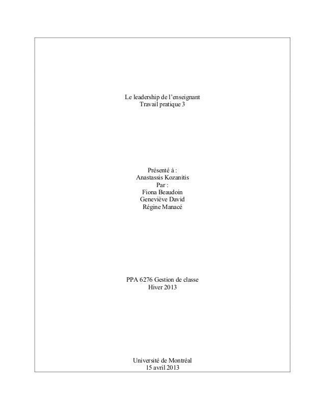Le leadership de l'enseignant Travail pratique 3 Présenté à : Anastassis Kozanitis Par : Fiona Beaudoin Geneviève David ...