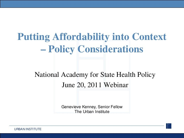 Putting Affordability into Context      – Policy Considerations           National Academy for State Health Policy        ...