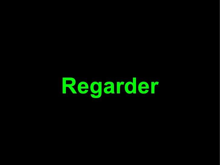 Regarder