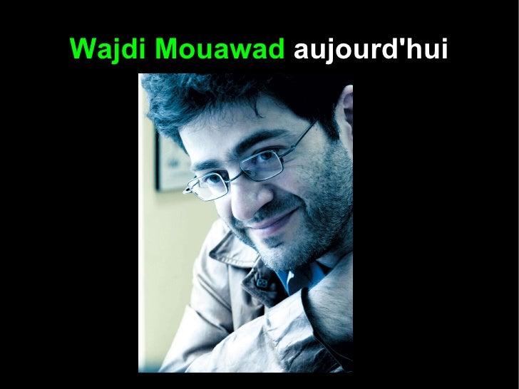 Wajdi Mouawad  aujourd'hui