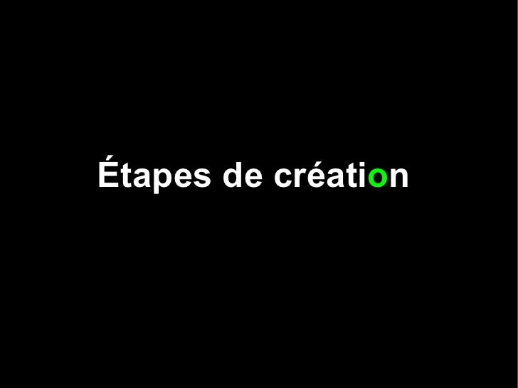 Étapes de créati o n