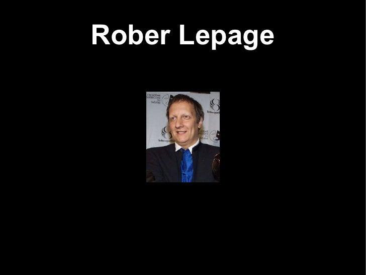Rober Lepage