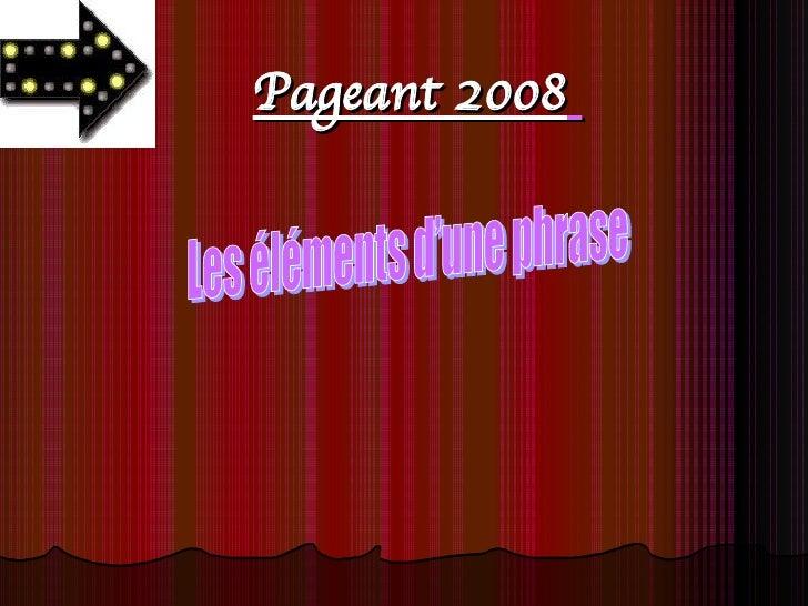 Pageant 2008   Les éléments d'une phrase