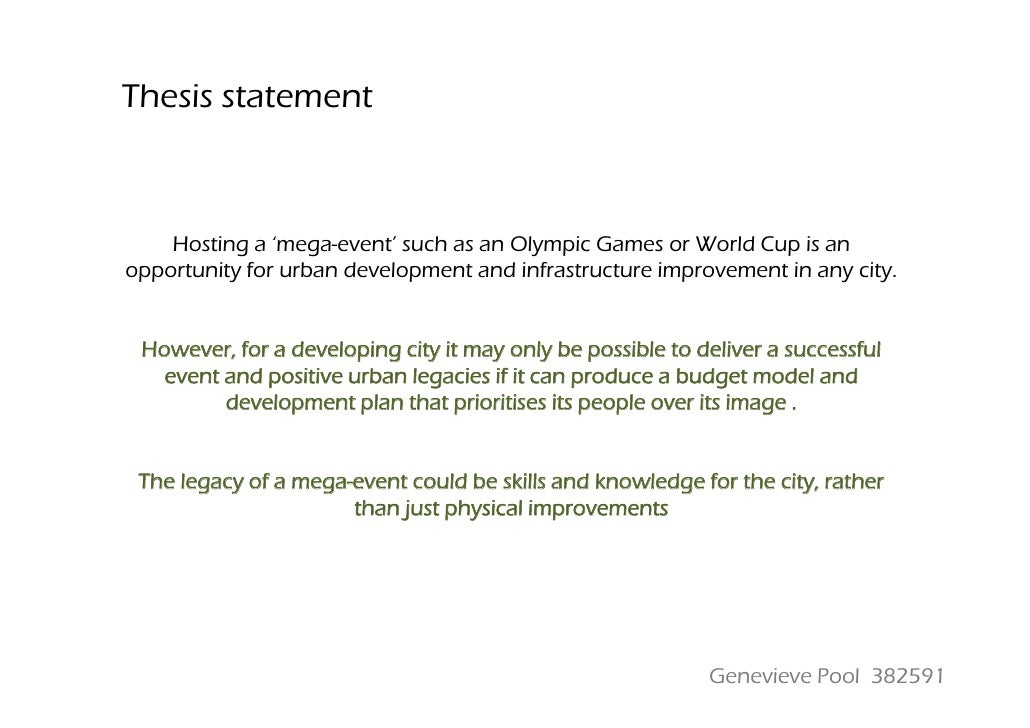 Thesis statement        Hosting a 'mega-event' such as an Olympic Games or World Cup is an opportunity for urban developme...