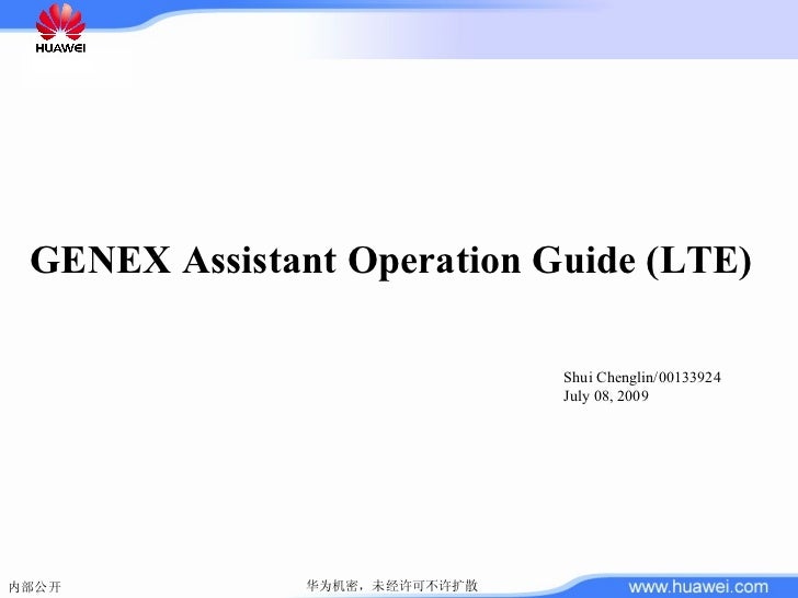 GENEX Assistant Operation Guide (LTE) Shui Chenglin/00133924 July 08, 2009