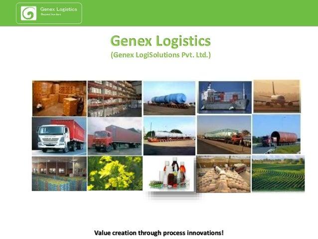 Genex Logistics (Genex LogiSolutions Pvt. Ltd.) Value creation through process innovations!