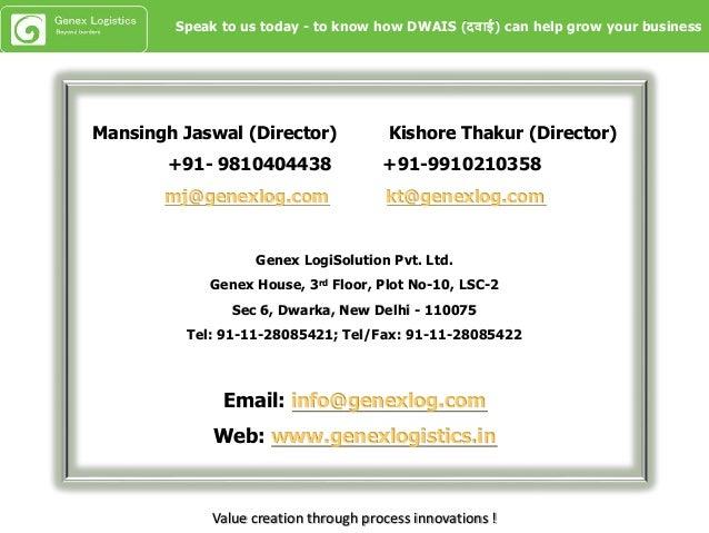 Value creation through process innovations ! Mansingh Jaswal (Director) Kishore Thakur (Director) +91- 9810404438 +91-9910...