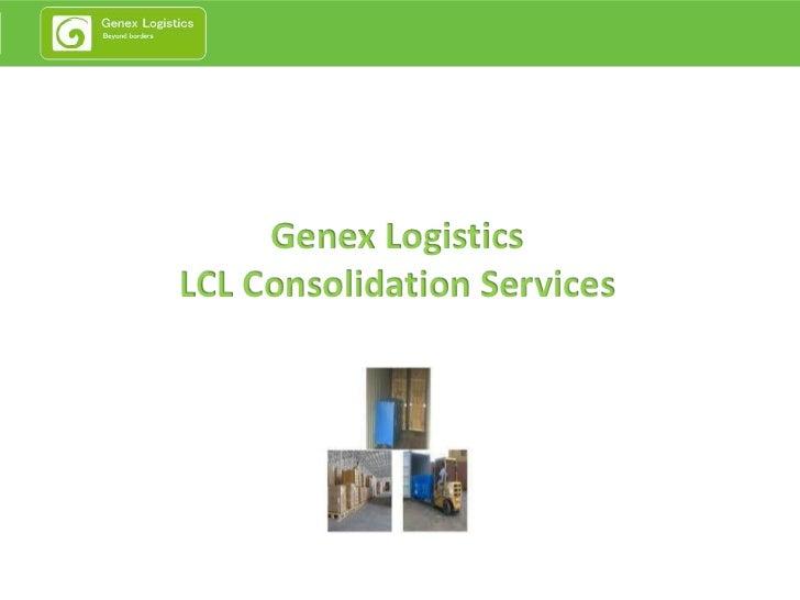 Genex LogisticsLCL Consolidation Services