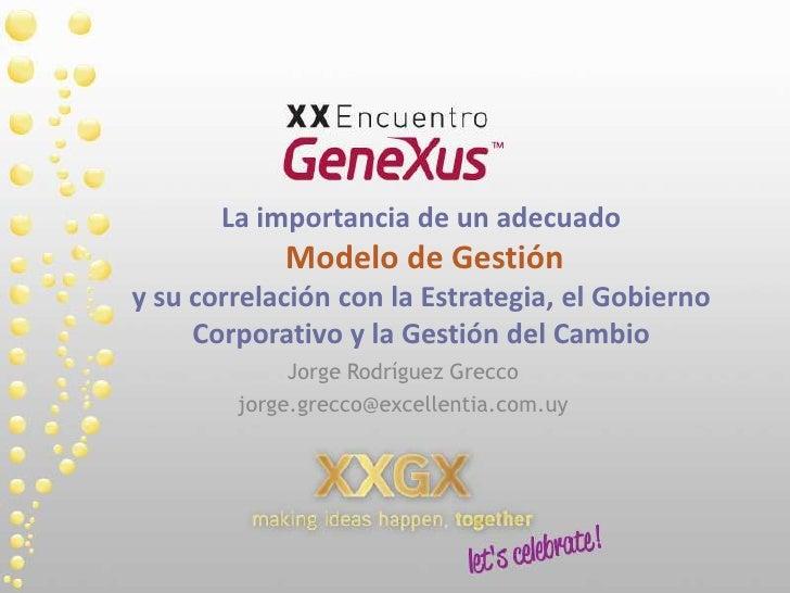 Medelo de Geston - Conferencia Genexus   Jorge Rodríguez Grecco