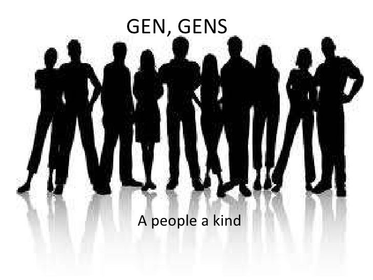 GEN, GENS A people a kind