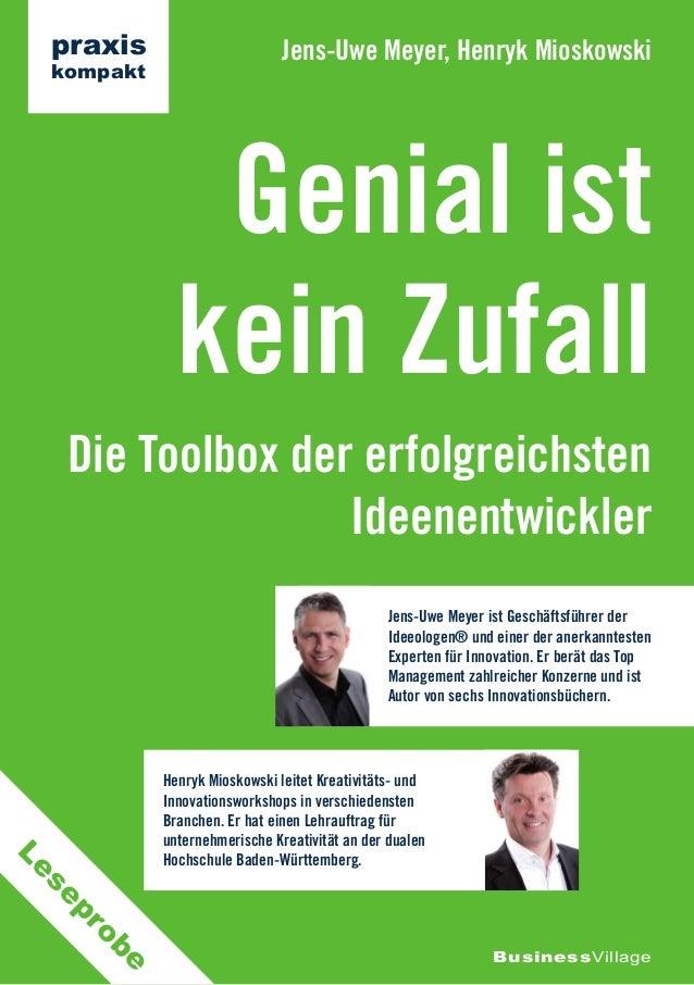 Die Toolbox der erfolgreichstenIdeenentwicklerGenial istkein ZufallJens-Uwe Meyer, Henryk MioskowskiBusinessVillagepraxisk...