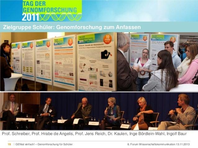 Zielgruppe Schüler: Genomforschung zum Anfassen  Prof. Schreiber, Prof. Hrabe de Angelis, Prof. Jens Reich, Dr. Kaulen, In...