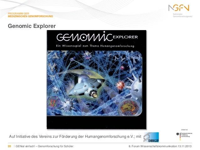 Genomic Explorer  Auf Initiative des Vereins zur Förderung der Humangenomforschung e.V.; mit 20  GENial einfach! – Genomfo...