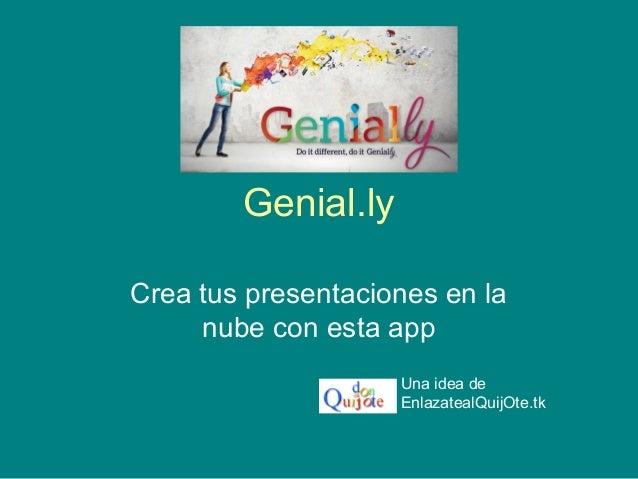 Genial.ly Crea tus presentaciones en la nube con esta app Una idea de EnlazatealQuijOte.tk