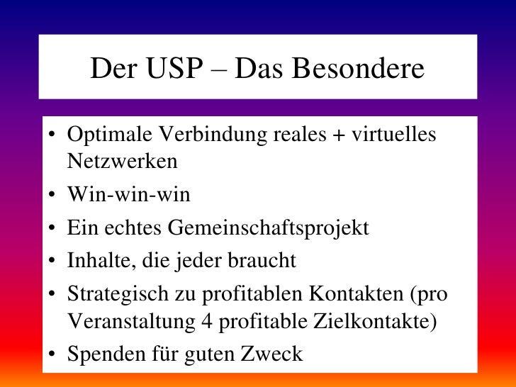 Der USP – Das Besondere<br />Optimale Verbindung reales + virtuelles Netzwerken<br />Win-win-win<br />Ein echtes Gemeinsch...