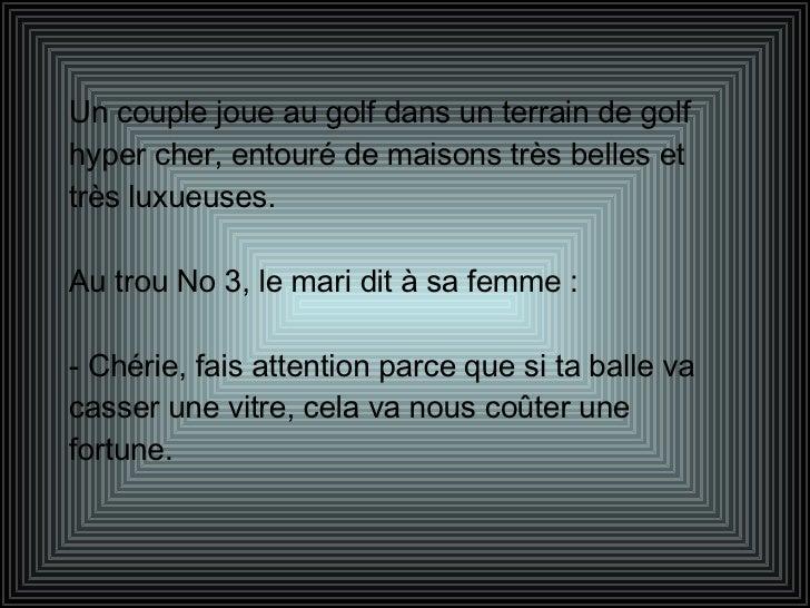Un couple joue au golf dans un terrain de golf hyper cher, entouré de maisons très belles et très luxueuses. Au trou No 3,...