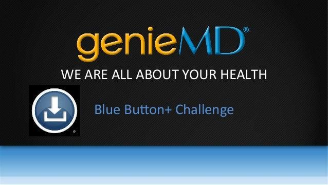 WE  ARE  ALL  ABOUT  YOUR  HEALTH      Blue  Bu0on+  Challenge