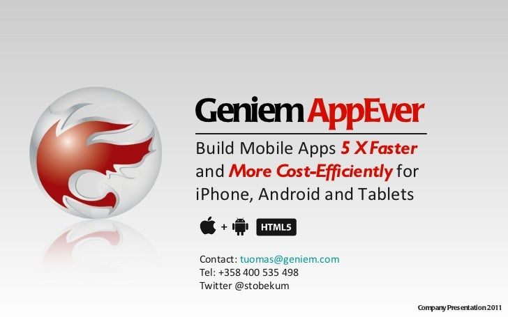 Geniem  AppEver Company Presentation 2011 Build Mobile Apps   5 X Faster   and   More Cost-Efficiently   for iPhone, Andro...