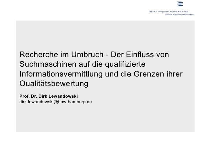 Recherche im Umbruch - Der Einfluss vonSuchmaschinen auf die qualifizierteInformationsvermittlung und die Grenzen ihrerQua...