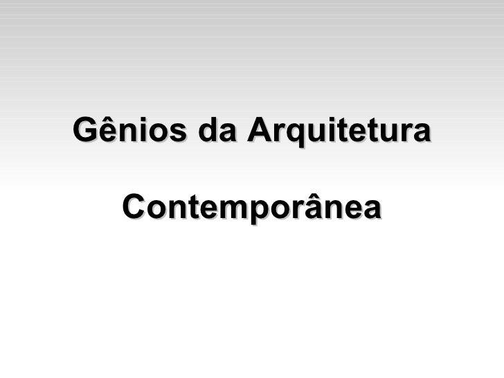 Gênios da Arquitetura Contemporânea