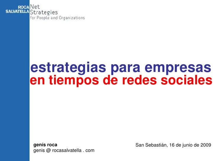estrategias para empresas en tiempos de redes sociales    genís roca                     San Sebastián, 16 de junio de 200...