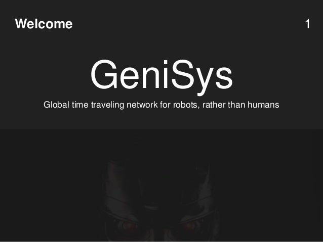 GeniSys Welcome 1 Global time traveling network for robots, rather than humans