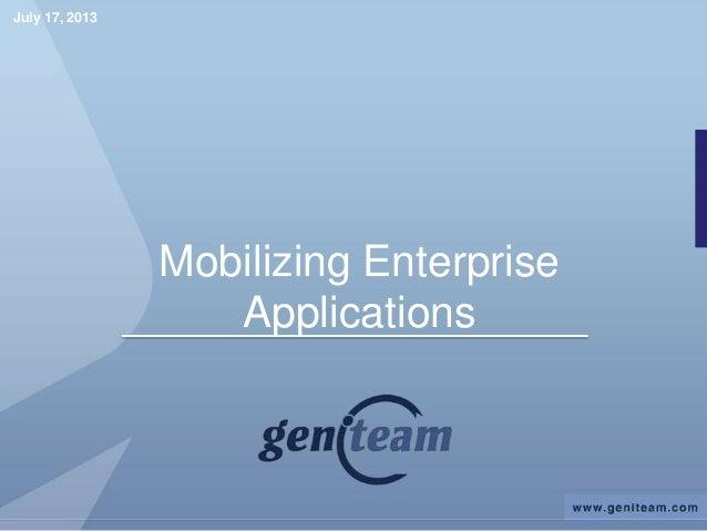 Mobilizing Enterprise Applications July 17, 2013